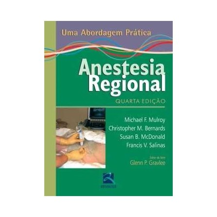Livro - Anestesia Regional Uma Abordagem Prática - Mulroy