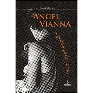 Livro - Angel Vianna: a pedagoga do corpo - Bento - Summus