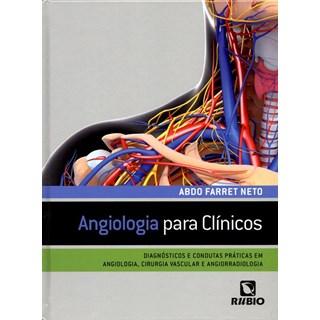 Livro - Angiologia para Clínicos - Diagnósticos e Condutas Práticas JF