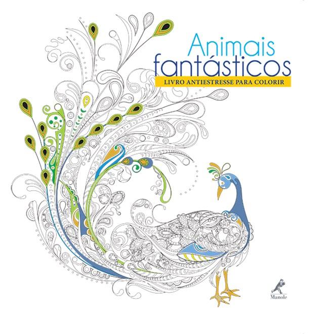Livro - Animais Fantásticos: Livro Antiestresse para Colorir