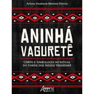 Livro - Aninhá Vaguretê - Pereira - Appris