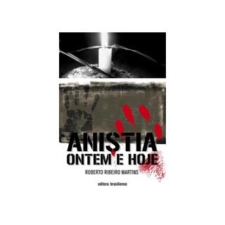 Livro - Anistia Ontem e Hoje - Martins - Brasiliense