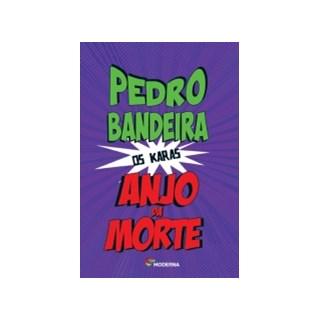 Livro - Anjo da Morte - Os Karas - Pedro Bandeira - Moderna