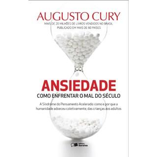 Livro - Ansiedade - Como enfrentar o Mal do Século - Cury