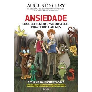 Livro - Ansiedade - Como enfrentar o Mal do Século Para Pais e Filhos - Augusto Cury