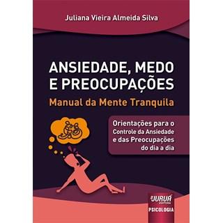 Livro - Ansiedade, Medo e Preocupações - Silva