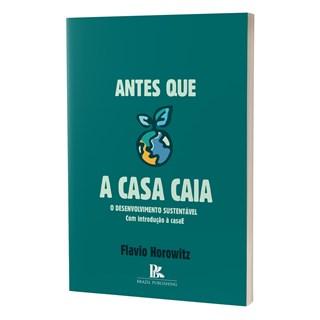 Livro - Antes Que a Casa Caia - Horowitz - Brazil Publishing