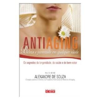 Livro - Antiaging - Beleza e Juventude em Qualquer Idade - SouzaBF