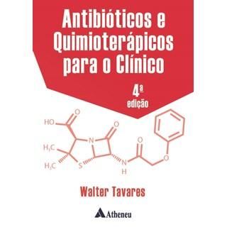 Livro - Antibióticos e Quimioterápicos Para o Clínico - Tavares - Atheneu
