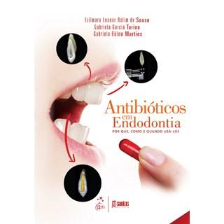 Livro - Antibioticos em Endodontia : Porque, Como e Quando Usa-los - Sousa