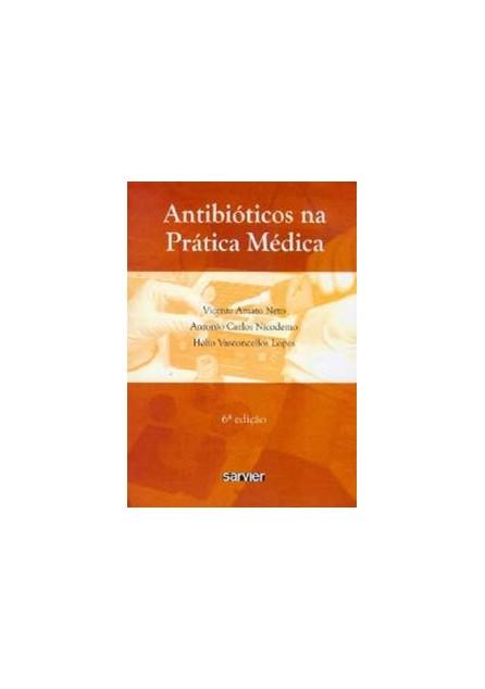 Livro - Antibióticos na Prática Médica - Amato Neto ***