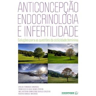 Livro - Anticoncepção, Endocrinologia e Infertilidade - Camargos