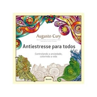 Livro - Antiestresse Para Todos - Controlando A Ansiedade Colorindo A Vida - Benvira