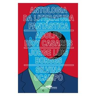 Livro - Antologia da literatura fantástica - Borges 1º edição