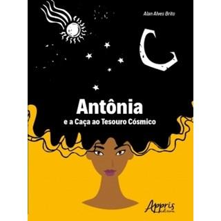 Livro - Antônia e a Caça ao Tesouro Cósmico - Brito - Appris