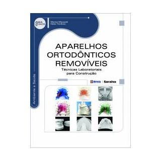 Livro - Aparelhos Ortodônticos Removíveis - Técnicas Laboratoriais para Construção - Myazaki