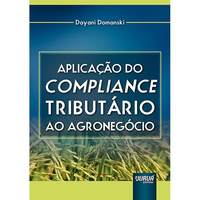 Livro Aplicação do Compliance Tributário ao Agronegócio - Domanski - Juruá