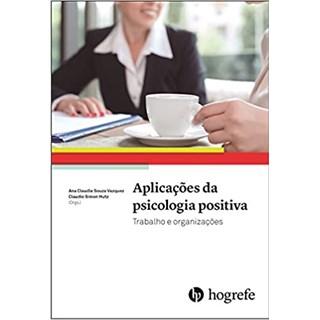 Livro - Aplicações da Psicologia Positiva - Vazquez - Hogrefe