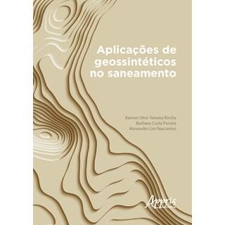 Livro Aplicações de Geossintéticos no Saneamento - Rocha - Appris