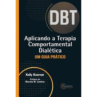 Livro - Aplicando a Terapia Comportamental Dialética: Um Guia Prático - Koerner - Sinopsys