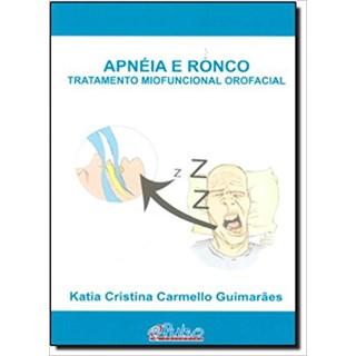 Livro - Apnéia e Ronco : Tratamento Miofuncional Orofacial - Guimaraes