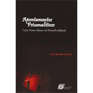 Livro - Apontamentos Psicanalíticos - Textos Teórico-Clínicos e de Psicanálise Aplicada - Fischer