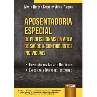 Livro Aposentadoria Especial de Profissionais da Área da Saúde - Ribeiro - Juruá