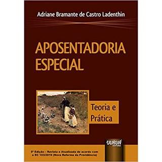 Livro - Aposentadoria Especial - Ladenthin - Juruá