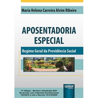 Livro - Aposentadoria Especial - Regime Geral da Previdência Social - Ribeiro - Juruá