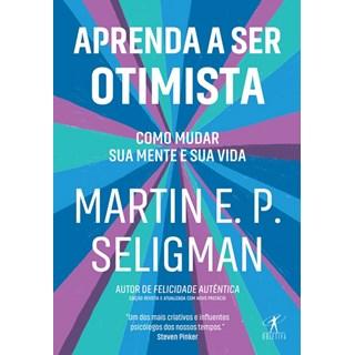 Livro - Aprenda a Ser Otimista - Seligman