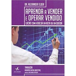 Livro - Aprenda a Vender e Operar Vendido - Elder