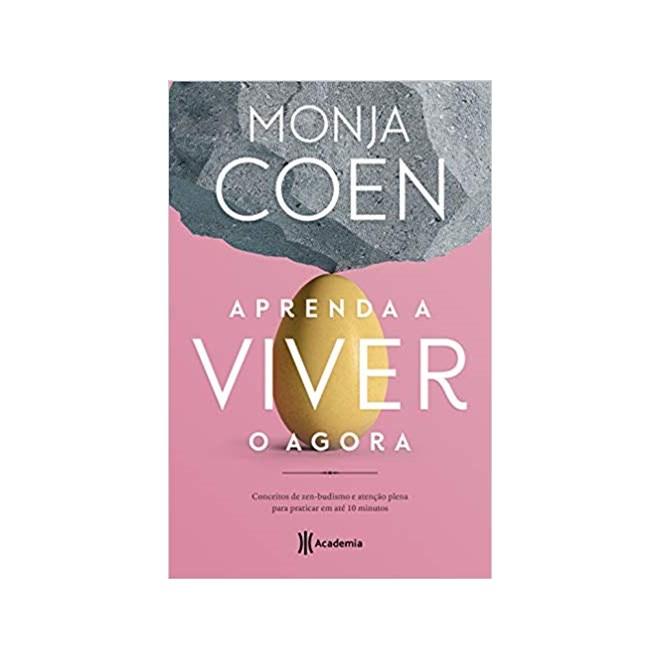 Livro - Aprenda A Viver O Agora - Monja Coen