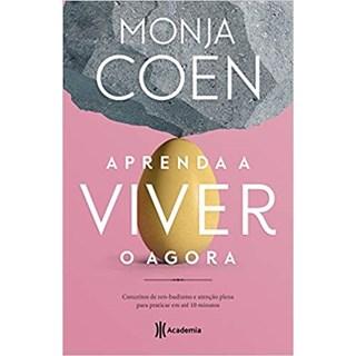 Livro Aprenda A Viver O Agora - Monja Coen - Academia