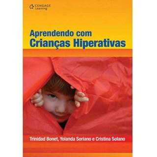 Livro - Aprendendo com Crianças Hiperativas - Bonet ***