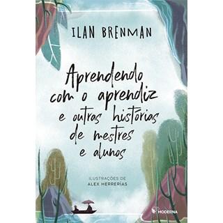 Livro Aprendendo com o Aprendiz e Outras Histórias de Mestres e Alunos - Ilan Brenman -