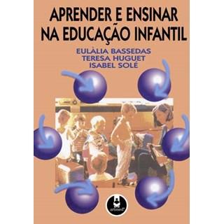 Livro - Aprender e Ensinar na Educação Infantil - Bassedas