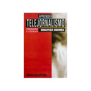 Livro - Aprender Telejornalismo - Squirra - Brasiliense