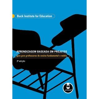 Livro - Aprendizagem Baseada em Projetos - Buck Institute for Education