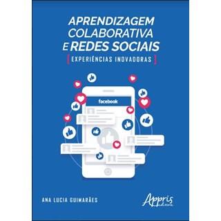 Livro -  Aprendizagem Colaborativa e Redes Sociais: Experiências Inovadoras  - Guimarães