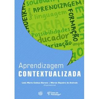 Livro - Aprendizagem Contextualizada - Barone - Casa do Psicólogo
