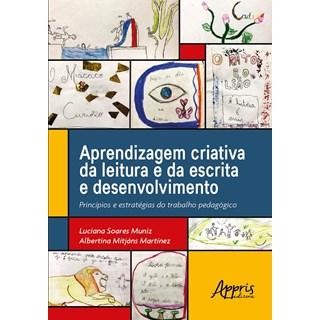 Livro - Aprendizagem Criativa da Leitura e da Escrita e Desenvolvimento - Muniz
