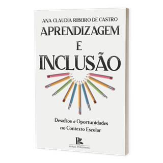 Livro Aprendizagem e Inclusão - Castro - Brazil Publishing