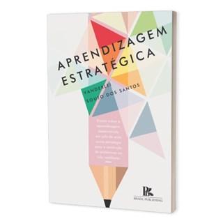 Livro - Aprendizagem Estratégica - Santos - Brazil Publishing