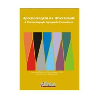 Livro - Aprendizagem na Diversidade - A Psicopedagogia Agregando Formadores - ABPp
