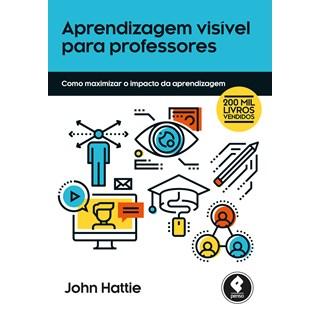 Livro - Aprendizagem Visível Para Professores - Hattie