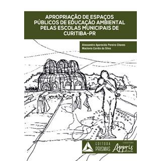Livro - Apropriação de Espaços Públicos de Educação Ambiental - Silva