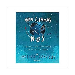 Livro Aqui Estamos Nós: Notas Sobre Como Viver no Planeta Terra - Jeffers - Salamandra