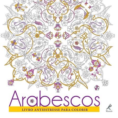 Livro - Arabescos - Livro Antiestresse Para Colorir -Cucchi