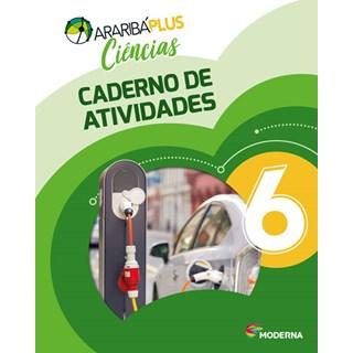 Livro - Araribá Plus Ciências - 6 Ano - Caderno de Atividades - Moderna