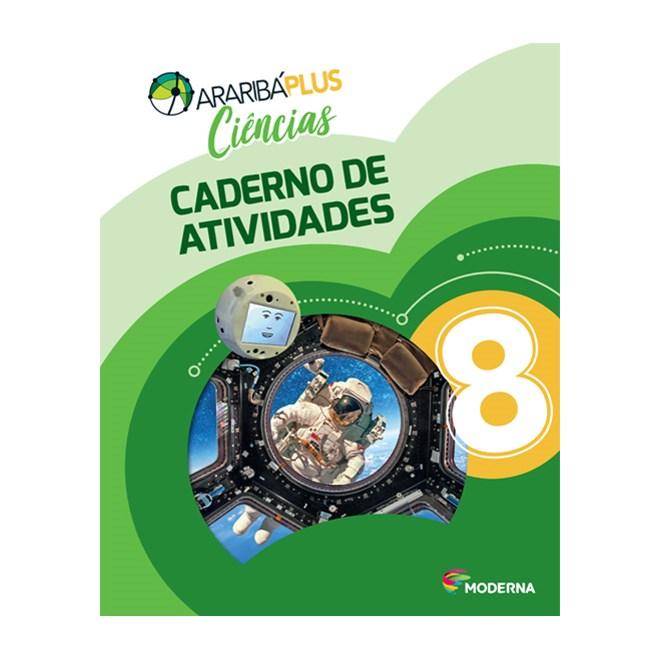 Livro - Araribá Plus Ciências - 8 Ano - Caderno de Atividades - Moderna